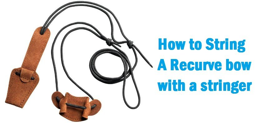 how to string recurve bow with a stringer