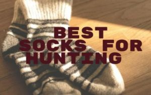 Best socks for hunting 2019